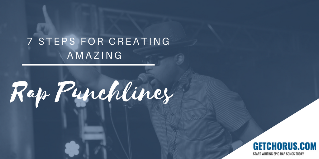7 steps for creating good punchlines in your rap lyrics