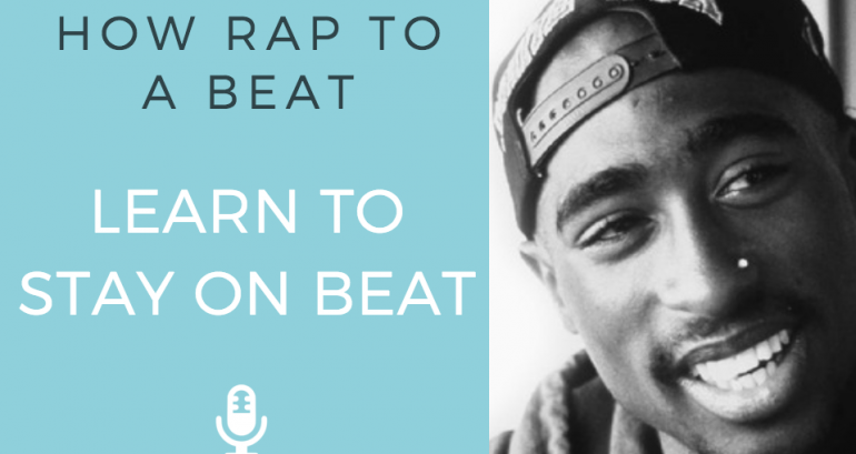 How To Rap To A Beat ? Tips On How To Stay On Beat