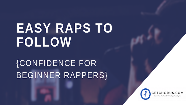EASY RAPS TO FOLLOW - CONFIDENCE FOR BEGINNER RAPPERS (1)
