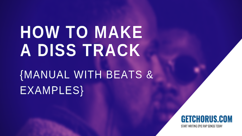 HOW TO MAKE A DISS TRACK