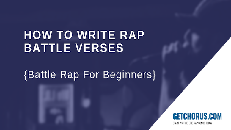 How to Write Rap Battle Verses - Battle Rap For Beginners